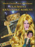 Tajemství královské koruny - Gucklerová Jehličková Marie