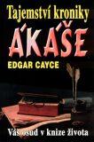 Tajemství kroniky Akáše - Edgar Cayce
