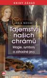 Tajemství našich chrámů - Magie, symboly a záhadné jevy - Jan A. Novák