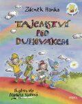 Tajemství pod Duhovákem - Zdeněk Hanka