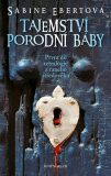 Tajemství porodní báby - Sabine Ebertová