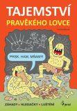 Tajemství pravěkého lovce - Iva Nováková
