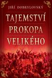 Tajemství Prokopa Velikého - Jiří Dobrylovský