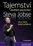 Tajemství skvělých prezentací Steva Jobse - Carmine Gallo