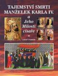 Tajemství smrti manželek Karla IV. - Luboš Y. Koláček