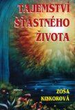 Tajemství šťastného života - Zoša Kinkorová