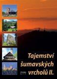 Tajemství šumavských vrcholů II. - Jan Hajšman, ...