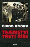 Tajemství třetí říše - Guido Knopp