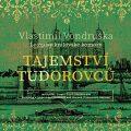 Tajemství Tudorovců - Vlastimil Vondruška