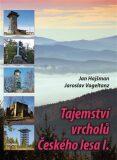 Tajemství vrcholů Českého lesa I. - Jan Hajšman, ...