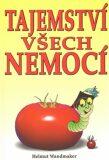 Tajemství všech nemocí - Helmut Wandmaker