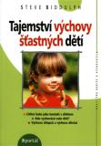 Tajemství výchovy šťastných dětí - Steve Biddulph
