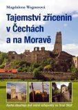 Tajemství zřícenin v Čechách a na Moravě - Magdalena Wagnerová