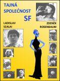 Tajná společnost SF - Ladislav Szalai, ...