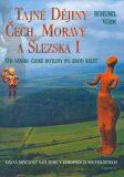 Tajné dějiny Čech, Moravy a Slezska I - Bohumil Vurm