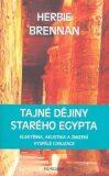 Tajné dějiny starého Egypta - Herbie Brennan