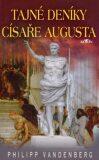 Tajné deníky císaře Augusta - Philipp Vandenberg