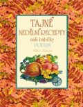 Tajné nedělní recepty naší babičky - Podzim - Klára Trnková
