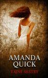 Tajné sestry - Amanda Quick