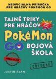 Tajné triky pre hráčov Pokémon GO Bojová škola - Justin Ryan