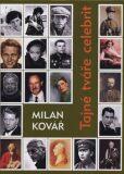 Tajné tváře celebrit - Milan Kovář