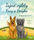 Tajné výlety Fany a Beryho - Fexová Ivana