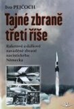 Tajné zbraně třetí říše - Ivo Pejčoch