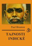 Tajnosti indické - Paul Brunton