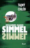 Tajný chléb - Johannes Mario Simmel