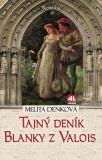 Tajný deník Blanky z Valois - Melita Denková