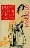 Tajný deník čínské císařovny - Johan Fabricius, ...