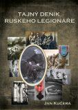 Tajný deník ruského legionáře - Jan Kučera