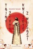 Tajný život knížete z Musaši - Džuničiró Tanizaki