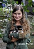 Tajný život koček - Eduard Martin
