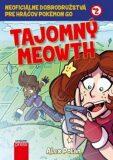 Tajomný Meowth - Alex Polan