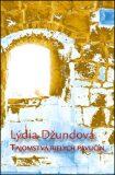 Tajomstvá bielych pavučín - Lýdia Džundová