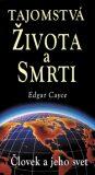 Tajomstvá života a smrti - Edgar Cayce