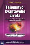 Tajomstvo kvantového života - Frank J. Kinslow
