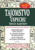 Tajomstvo úspechu troch majstrov - Napoleon Hill,  Dale Carnegie, ...