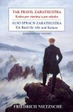 Tak pravil Zarathustra - Kniha pro všechny a pro nikoho - Friedrich Nietzsche