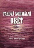 Taková normální oběť - Pavel Špatenka
