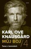 Můj boj 4: Tanec v temnotách - Karl Ove Knausgard