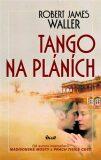 Tango na pláních - Robert James Waller