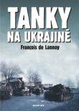Tanky na Ukrajině - de Francois Lannoy