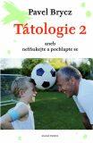 Tátologie 2 - Pavel Brycz