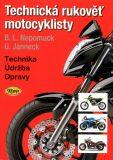 Technická rukověť motocyklisty - 5. vydání - Udo Janneck, Bernd L. Nepomuck