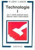 TECHNOLOGIE I. PRO 1.ROČNÍK UČEBNÍCH OBORŮ LAKÝRNÍK, MALÍŘ A MALÍŘ-NATĚRAČ - Liška Roman, Macík Jiří