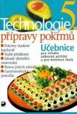 Technologie přípravy pokrmů 5 - 2. vydání - Hana Sedláčková