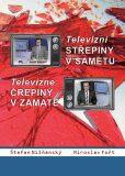 Televizní střepiny v sametu – Televizné črepiny v zamate - Štefan Nižňanský, ...