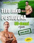 Tělo jako posilovna 90 denní výzva pro muže - Mark Lauren, Julian Galinski